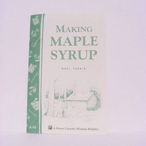 """Making Maple Syrup the Old-Fashioned Way"" by Noel Perrin"