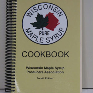 "Wisconsin Maple Cookbook"" by Wisconsin Maple Syrup Producers Association"